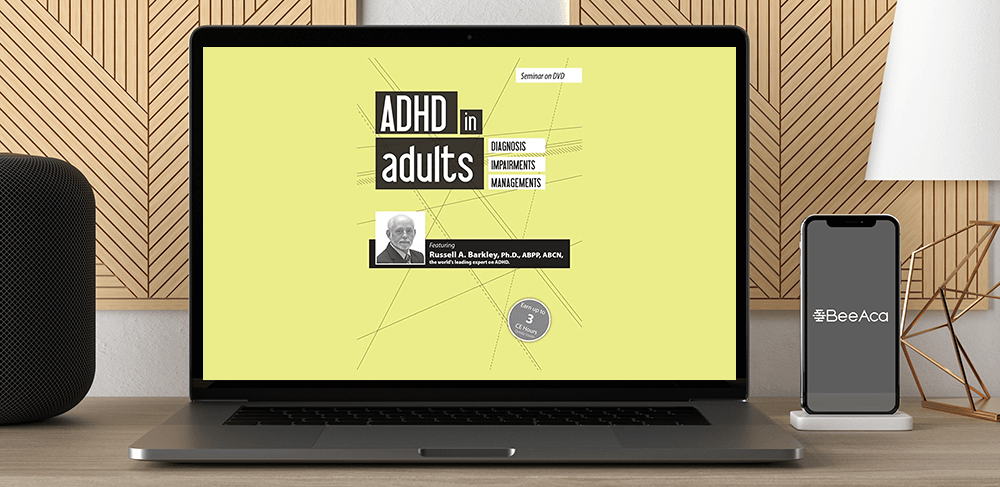 Russell A. Barkley - ADHD in Adults: Diagnosis