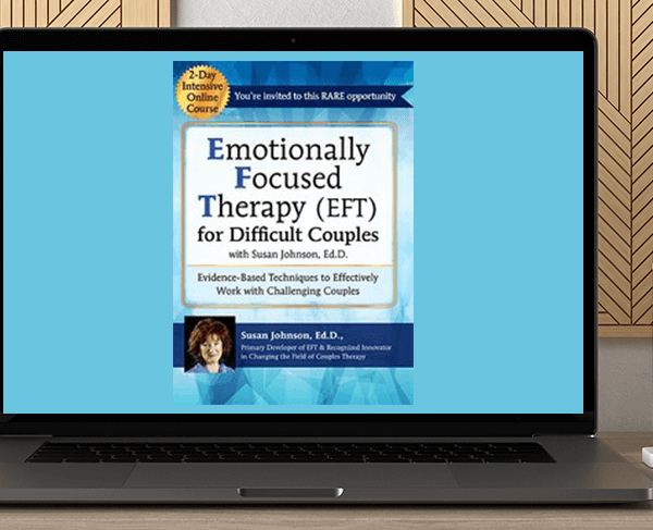 2-Day Certificate Course Emotionally Focused Therapy (EFT) for Difficult Couples from Susan Johnson by https://koiforest.com/
