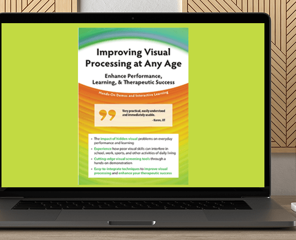 Cathy Stern - Improving Visual Processing at Any Age: Enhance Performance