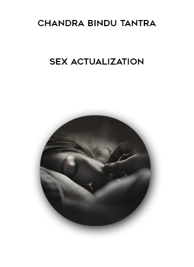 Sex Actualization by Chandra Bindu Tantra by https://koiforest.com/