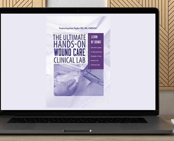 Ann Kahl Taylor - The Ultimate Hands-On Wound Care Clinical Lab by https://koiforest.com/