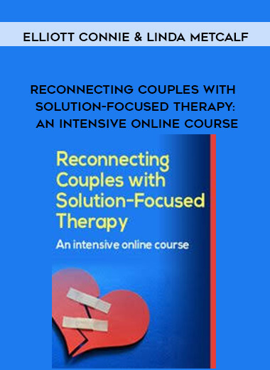 Reconnecting Couples with Solution-Focused Therapy: An intensive Online Course - Elliott Connie & Linda Metcalf by https://koiforest.com/
