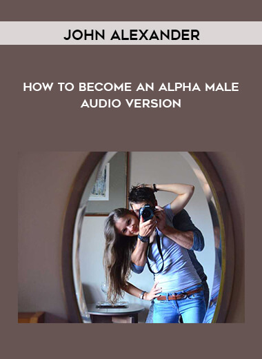 John Alexander - How To Become An Alpha Male - Audio Version by https://koiforest.com/