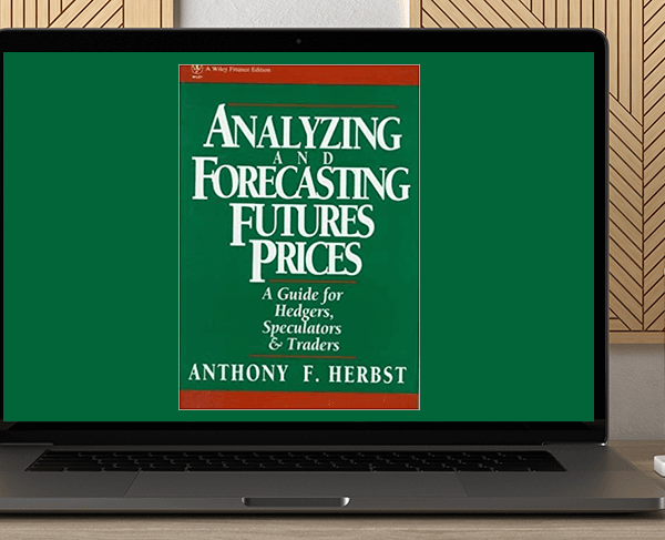 Anthony F.Herbst - Analyzing & Forecasting Futures Prices by https://koiforest.com/