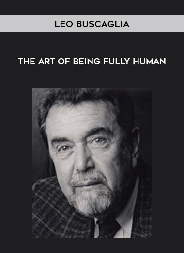 Leo Buscaglia- The Art of Being Fully Human by https://koiforest.com/