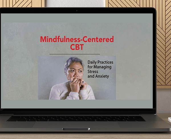 Seth Gillihan - Mindfulness-Centered CBT: Daily Practices for Managing Stress and Anxiety by https://koiforest.com/