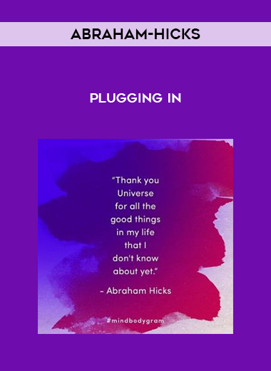 Abraham-Hicks – Plugging In by https://koiforest.com/