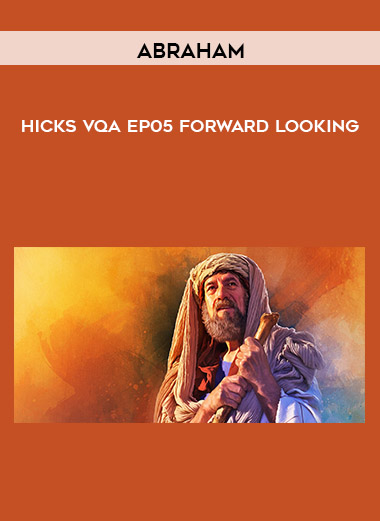 Abraham - Hicks VQA EP05 Forward Looking by https://koiforest.com/