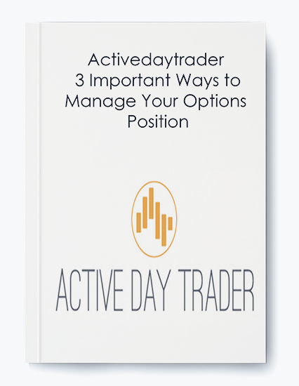Activedaytrader – 3 Important Ways to Manage Your Options Position by https://koiforest.com/
