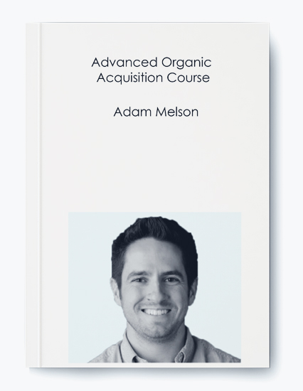 Advanced Organic Acquisition Course by Adam Melson by https://koiforest.com/