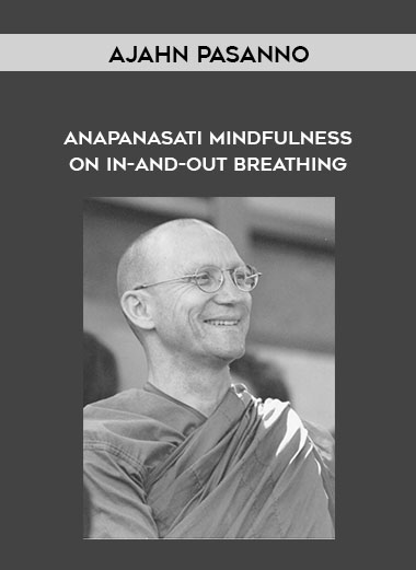 Ajahn Pasanno - Anapanasati Mindfulness on In-and-Out Breathing by https://koiforest.com/