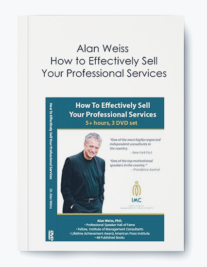 Alan Weiss – How to Effectively Sell Your Professional Services by https://koiforest.com/