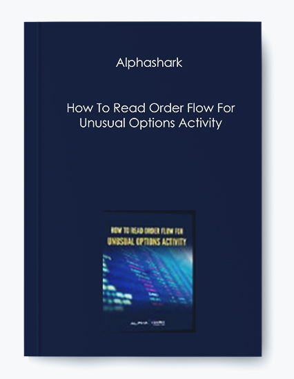 Alphashark – How To Read Order Flow For Unusual Options Activity by https://koiforest.com/
