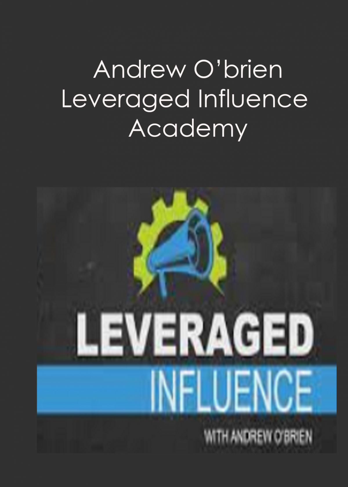 Andrew O'brien – Leveraged Influence Academy by https://koiforest.com/