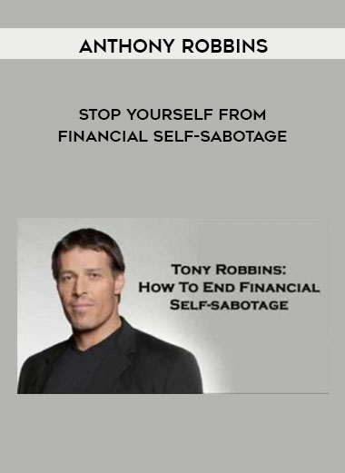 Stop Yourself from Financial Self-Sabotage by Anthony Robbins by https://koiforest.com/