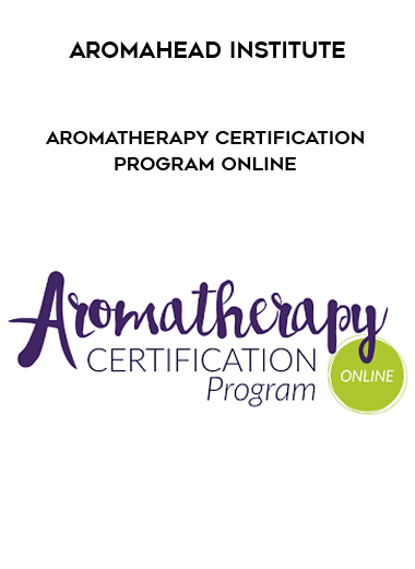 Aromahead Institute - Aromatherapy Certification Program Online by https://koiforest.com/