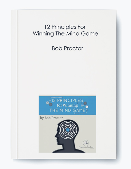 12 Principles For Winning The Mind Game by Bob Proctor by https://koiforest.com/