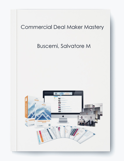 Commercial Deal Maker Mastery by Buscemi