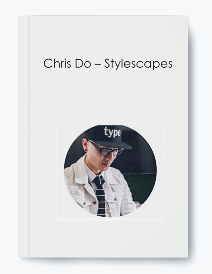 Chris Do – Stylescapes by https://koiforest.com/