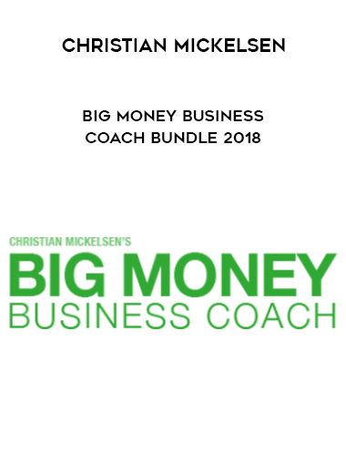 Big Money Business Coach Bundle 2018 by Christian Mickelsen by https://koiforest.com/