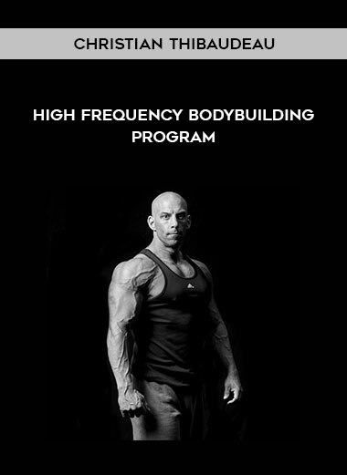 Christian Thibaudeau - High frequency bodybuilding program by https://koiforest.com/