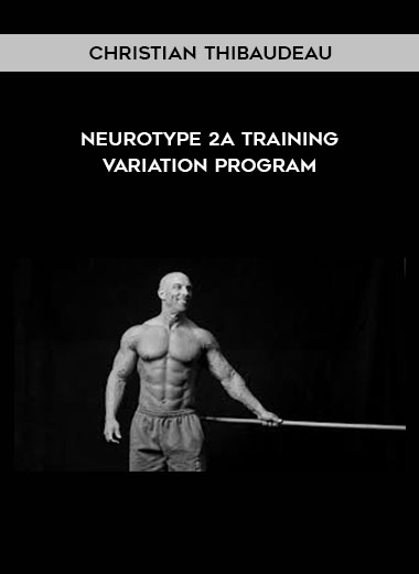 Neurotype 2A Training variation program by Christian Thibaudeau by https://koiforest.com/
