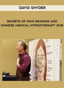David Snyder - Secrets of Face Reading and Chinese Medical Hypnotherapy 2018 by https://koiforest.com/