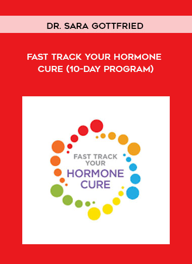 Fast Track Your Hormone Cure (10-Day Program) by Dr. Sara Gottfried by https://koiforest.com/
