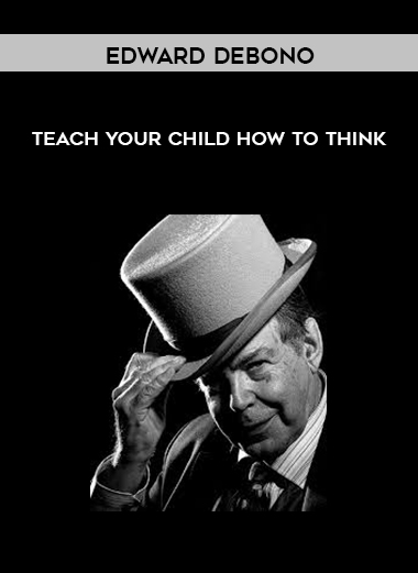 Edward DeBono - Teach Your Child How to Think by https://koiforest.com/