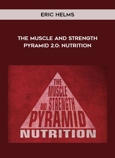 Eric Helms - The Muscle and Strength Pyramid 2.0: Nutrition by https://koiforest.com/