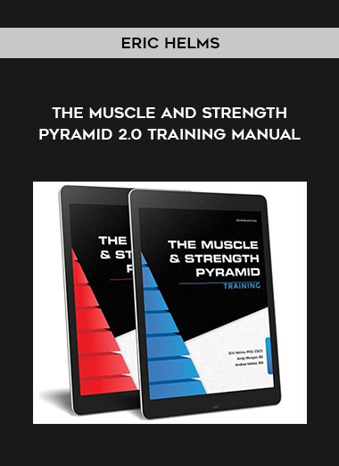 Eric Helms - The Muscle and Strength Pyramid 2.0 Training manual by https://koiforest.com/