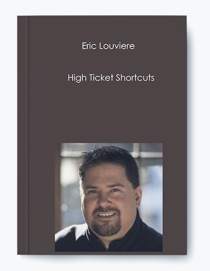 Eric Louviere – High Ticket Shortcuts by https://koiforest.com/