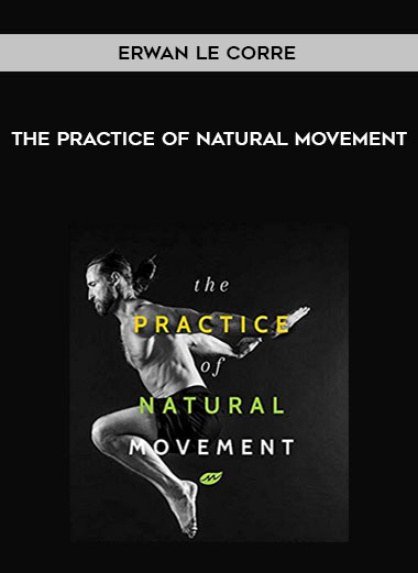 Erwan Le Corre - The Practice of Natural Movement by https://koiforest.com/