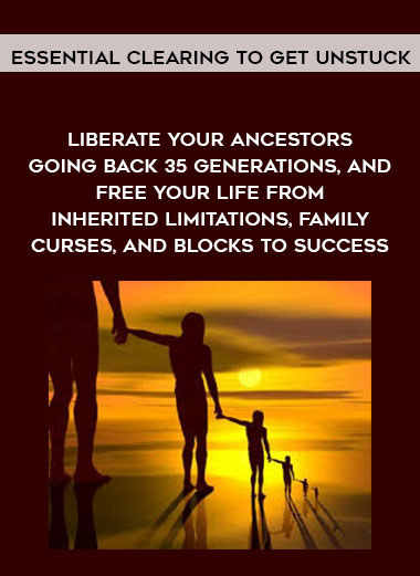 Michael David Golzmane - Essential Clearing to get unstuck — Liberate your ancestors going back 35 generations