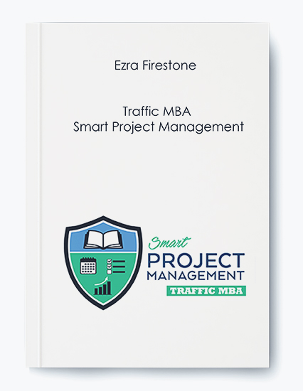 Traffic MBA – Smart Project Management by Ezra Firestone by https://koiforest.com/