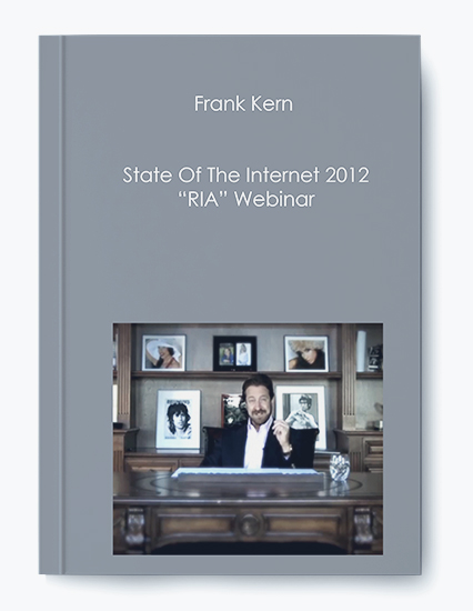 """Frank Kern – State Of The Internet 2012 """"RIA"""" Webinar by https://koiforest.com/"""