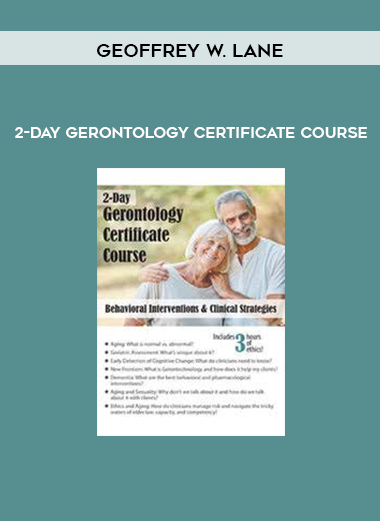 2-Day Gerontology Certificate Course: Behavioral Interventions & Clinical Strategies – Geoffrey W. Lane by https://koiforest.com/