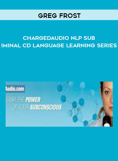 Greg Frost - Chargedaudio NLP Subliminal CD Language Learning Series by https://koiforest.com/