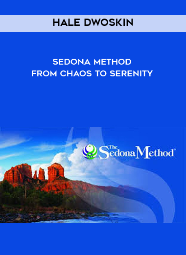 Hale Dwoskin - Sedona Method - From Chaos To Serenity by https://koiforest.com/