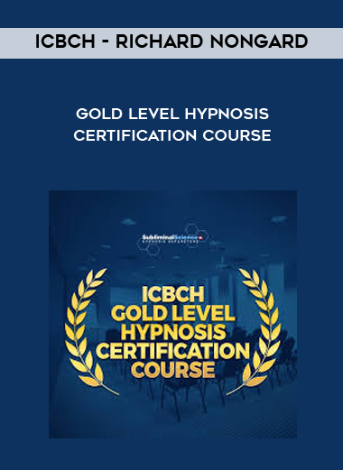ICBCH - Richard Nongard - Gold Level Hypnosis Certification Course by https://koiforest.com/