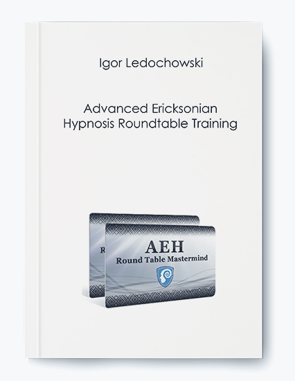 Advanced Ericksonian Hypnosis Roundtable Training by Igor Ledochowski by https://koiforest.com/