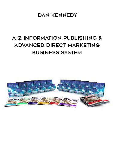 DAN KENNEDY - A-Z INFORMATION PUBLISHING & ADVANCED DIRECT MARKETING BUSINESS SYSTEM by https://koiforest.com/