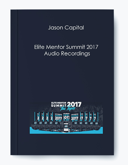 Elite Mentor Summit 2017 by Jason Capital by https://koiforest.com/