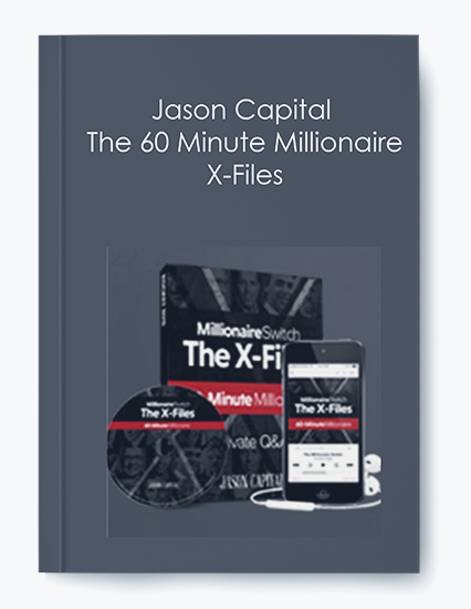 The 60 Minute Millionaire X-Files by Jason Capital by https://koiforest.com/