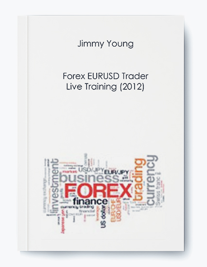 Jimmy Young – Forex EURUSD Trader Live Training (2012) by https://koiforest.com/