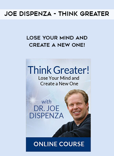 Joe Dispenza - Think Greater - Lose Your Mind and Create a New One! by https://koiforest.com/