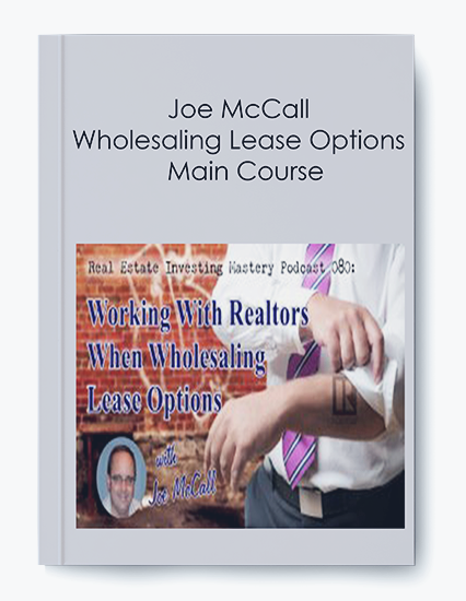 Wholesaling Lease Options – Main Course by Joe McCall by https://koiforest.com/