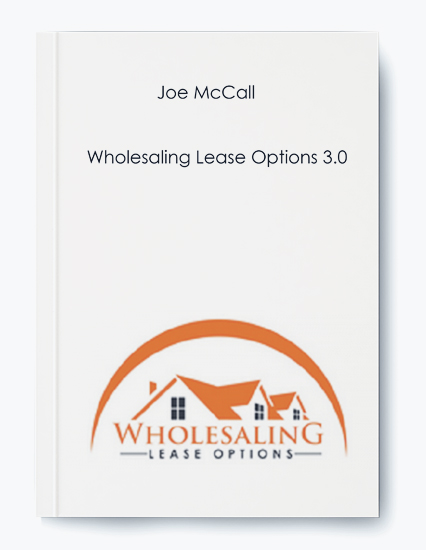 Wholesaling Lease Options 3.0 by Joe McCall by https://koiforest.com/