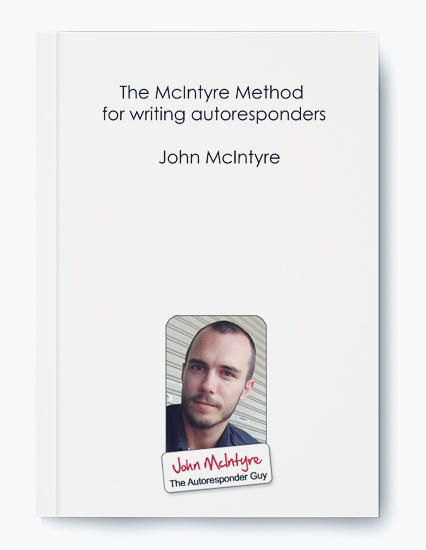 John McIntyre – The McIntyre Method for writing autoresponders by https://koiforest.com/