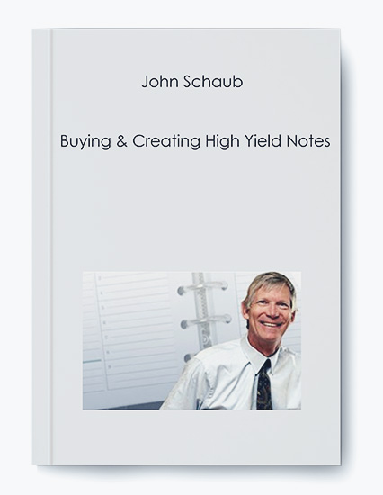 Buying & Creating High Yield Notes by John Schaub by https://koiforest.com/